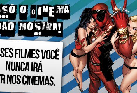 Filmes do Deadpool que Nunca Existirão