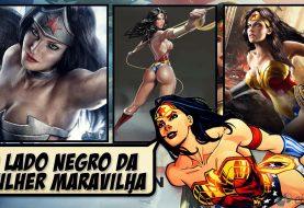 O Lado Negro da Mulher Maravilha